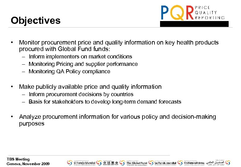 Objectives • Monitor procurement price and quality information on key health products procured with