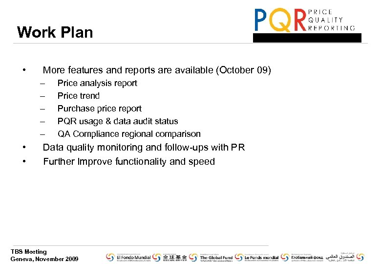 Work Plan • More features and reports are available (October 09) – – –