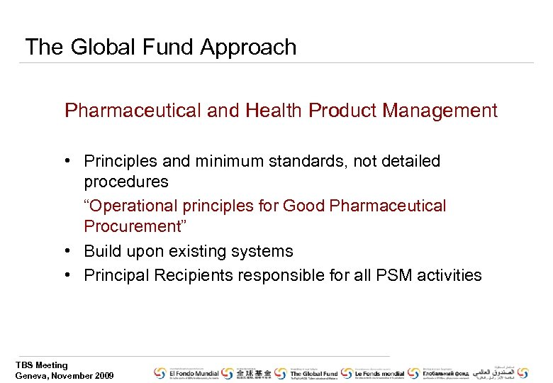 The Global Fund Approach Pharmaceutical and Health Product Management • Principles and minimum standards,
