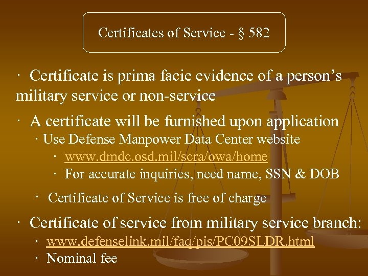 Certificates of Service - § 582 · Certificate is prima facie evidence of a