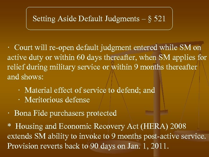 Setting Aside Default Judgments – § 521 · Court will re-open default judgment entered