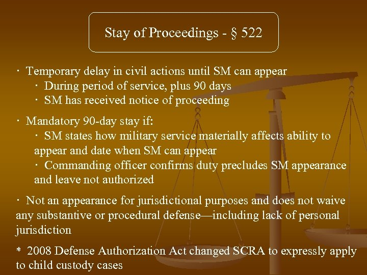 Stay of Proceedings - § 522 · Temporary delay in civil actions until SM