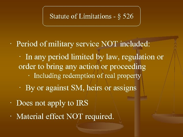 Statute of Limitations - § 526 · Period of military service NOT included: ·