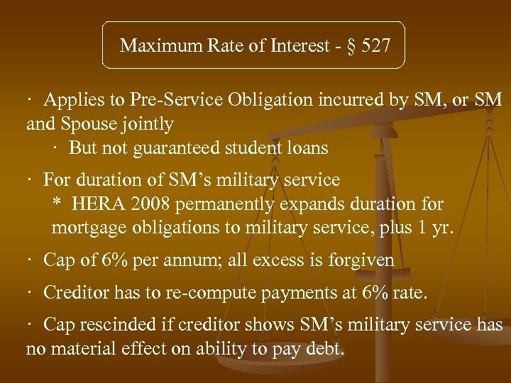 Maximum Rate of Interest - § 527 · Applies to Pre-Service Obligation incurred by