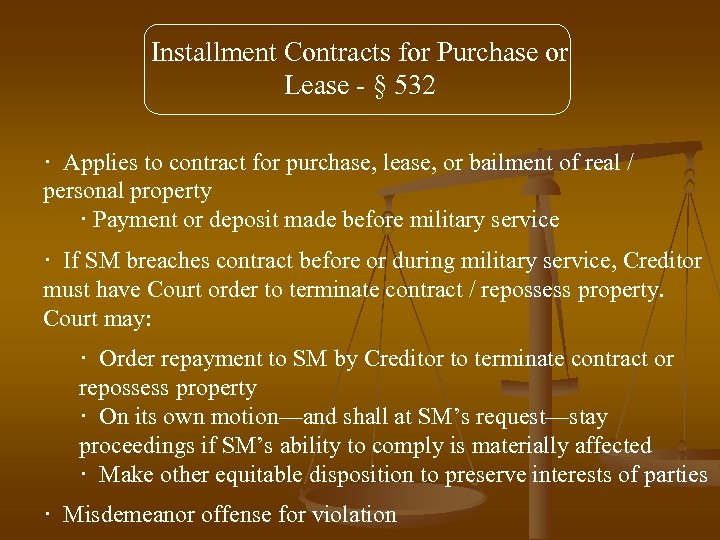 Installment Contracts for Purchase or Lease - § 532 · Applies to contract for