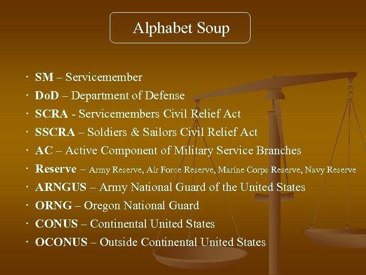 Alphabet Soup · · · · · SM – Servicemember Do. D – Department