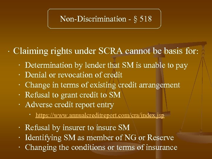 Non-Discrimination - § 518 · Claiming rights under SCRA cannot be basis for: ·