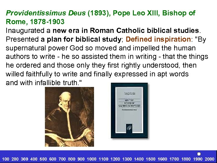 Providentissimus Deus (1893), Pope Leo XIII, Bishop of Rome, 1878 -1903 Inaugurated a new