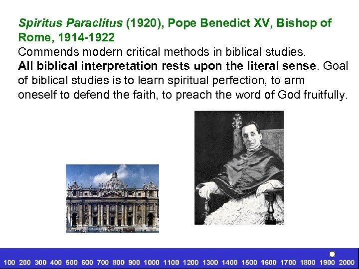 Spiritus Paraclitus (1920), Pope Benedict XV, Bishop of Rome, 1914 -1922 Commends modern critical