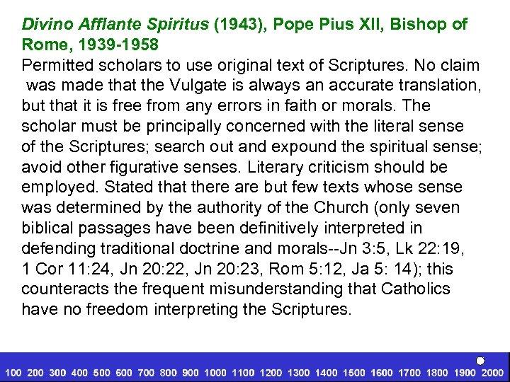 Divino Afflante Spiritus (1943), Pope Pius XII, Bishop of Rome, 1939 -1958 Permitted scholars