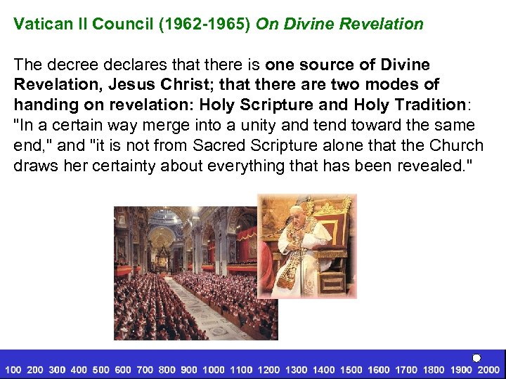 Vatican II Council (1962 -1965) On Divine Revelation The decree declares that there is