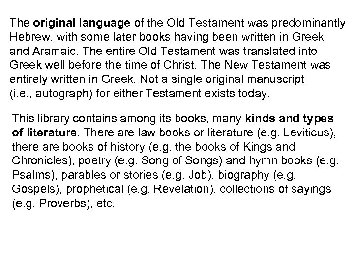 The original language of the Old Testament was predominantly Hebrew, with some later books