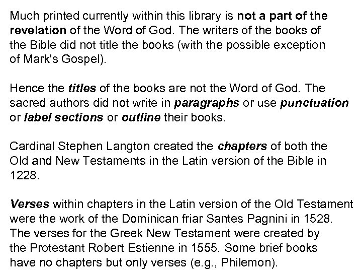 Much printed currently within this library is not a part of the revelation of