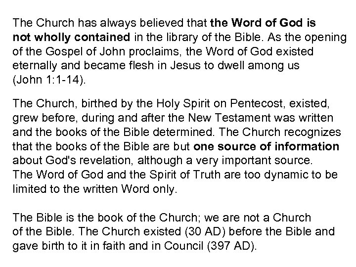 The Church has always believed that the Word of God is not wholly contained