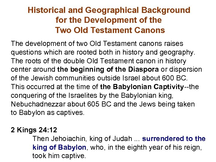 Historical and Geographical Background for the Development of the Two Old Testament Canons The