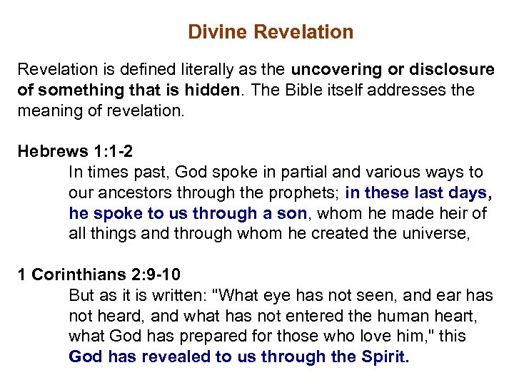 Divine Revelation is defined literally as the uncovering or disclosure of something that is