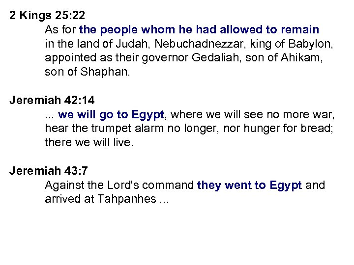 2 Kings 25: 22 As for the people whom he had allowed to remain