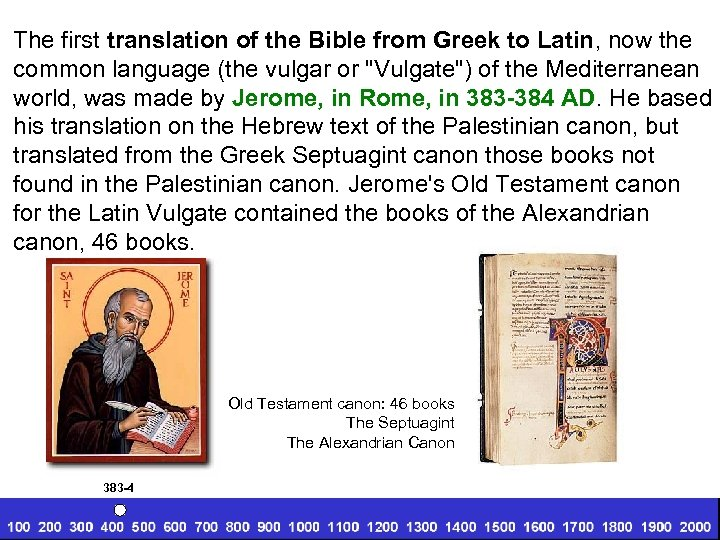 The first translation of the Bible from Greek to Latin, now the common language