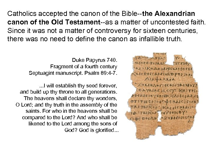 Catholics accepted the canon of the Bible--the Alexandrian canon of the Old Testament--as a