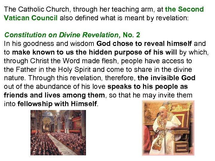 The Catholic Church, through her teaching arm, at the Second Vatican Council also defined