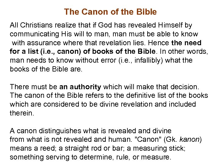 The Canon of the Bible All Christians realize that if God has revealed Himself