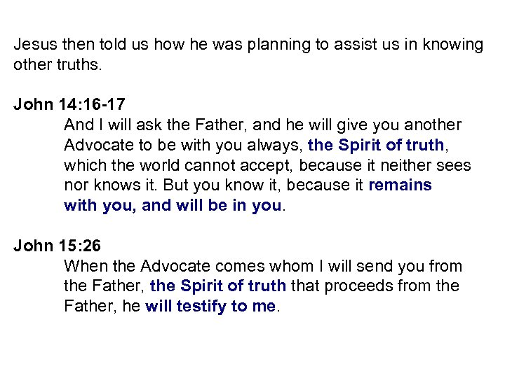 Jesus then told us how he was planning to assist us in knowing other