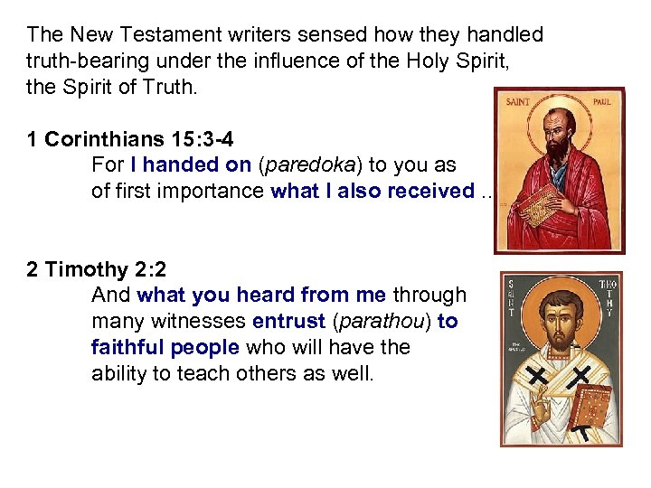 The New Testament writers sensed how they handled truth-bearing under the influence of the