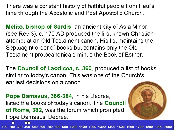 There was a constant history of faithful people from Paul's time through the Apostolic