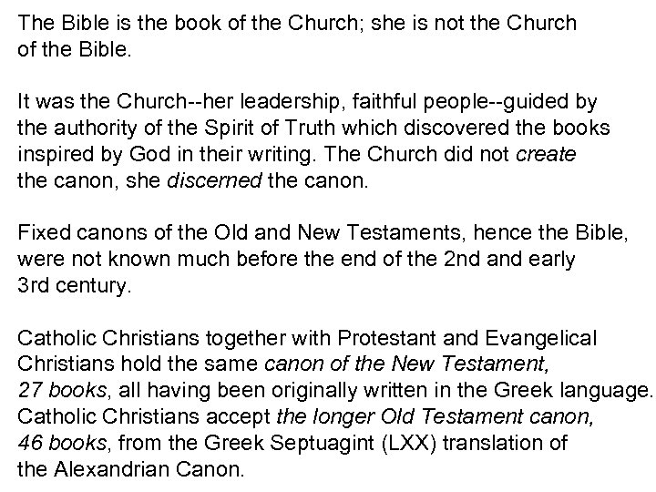 The Bible is the book of the Church; she is not the Church of