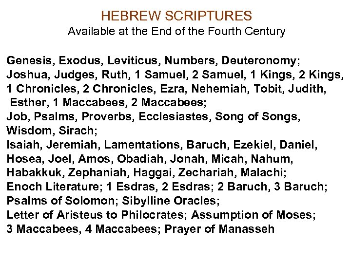 HEBREW SCRIPTURES Available at the End of the Fourth Century Genesis, Exodus, Leviticus, Numbers,
