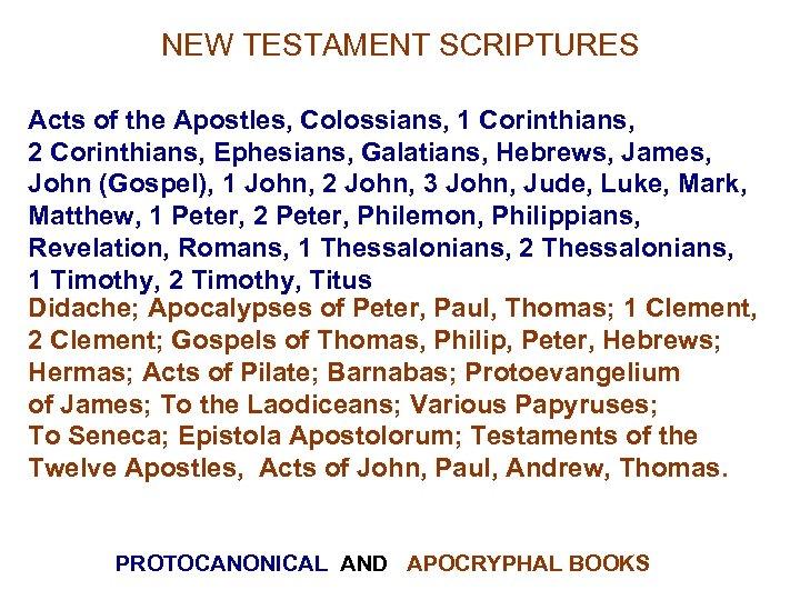 NEW TESTAMENT SCRIPTURES Acts of the Apostles, Colossians, 1 Corinthians, 2 Corinthians, Ephesians, Galatians,