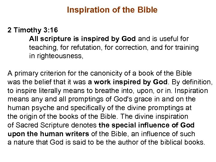 Inspiration of the Bible 2 Timothy 3: 16 All scripture is inspired by God
