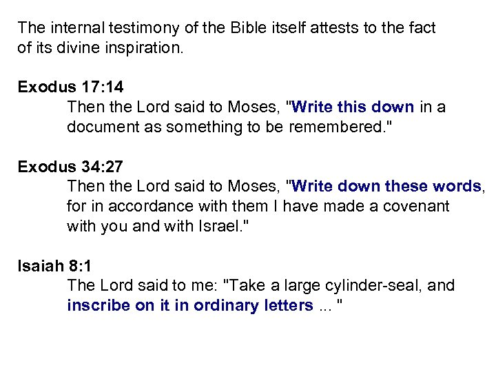 The internal testimony of the Bible itself attests to the fact of its divine