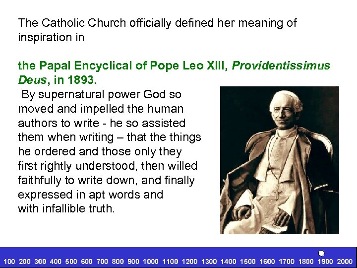 The Catholic Church officially defined her meaning of inspiration in the Papal Encyclical of