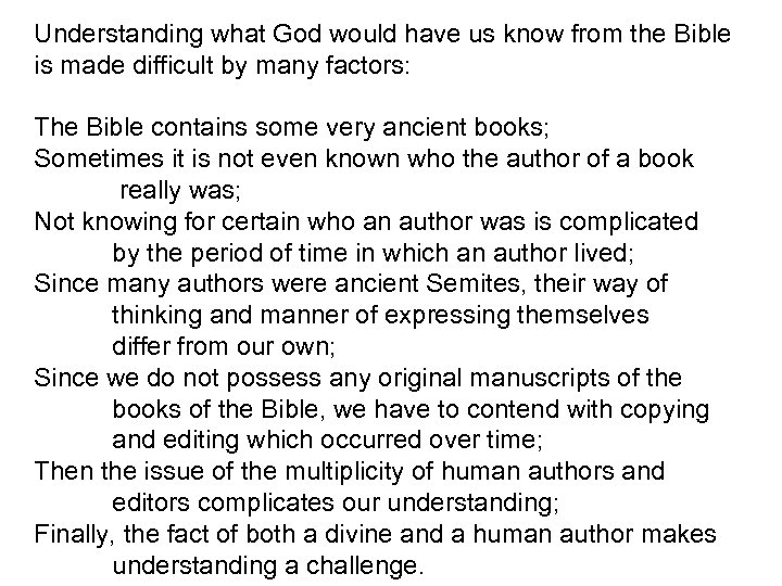 Understanding what God would have us know from the Bible is made difficult by