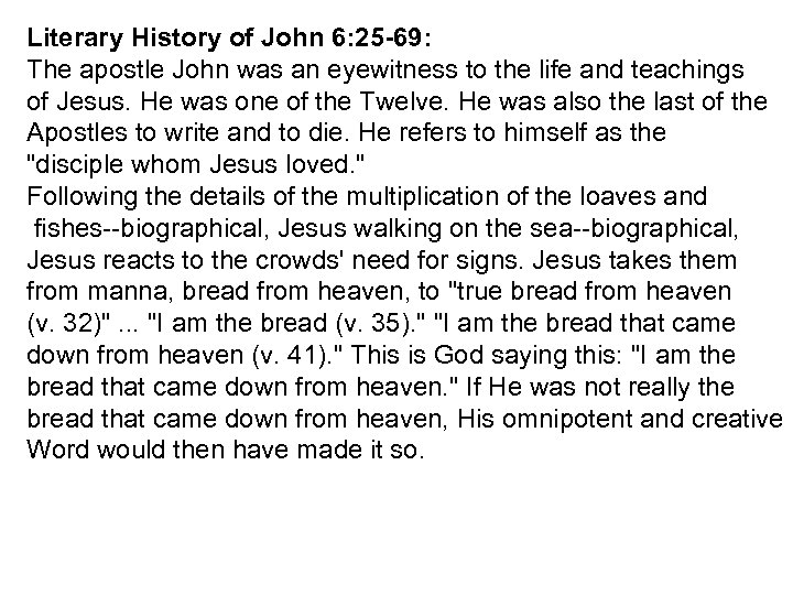 Literary History of John 6: 25 -69: The apostle John was an eyewitness to