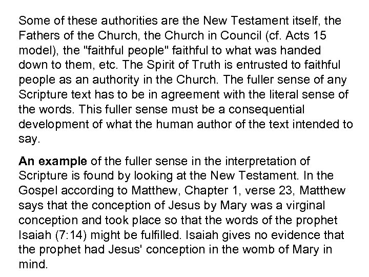 Some of these authorities are the New Testament itself, the Fathers of the Church,