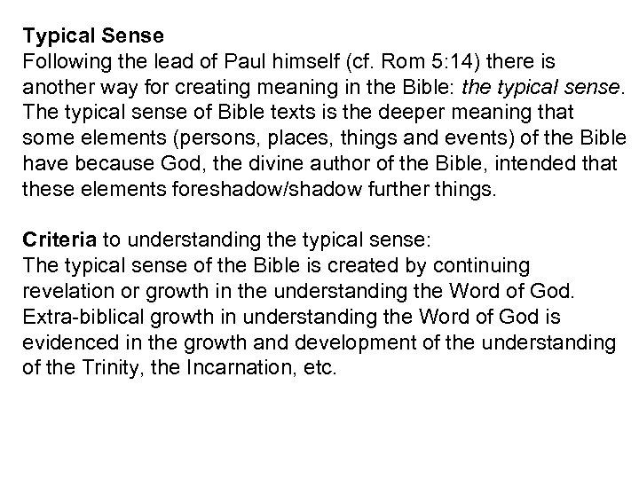 Typical Sense Following the lead of Paul himself (cf. Rom 5: 14) there is
