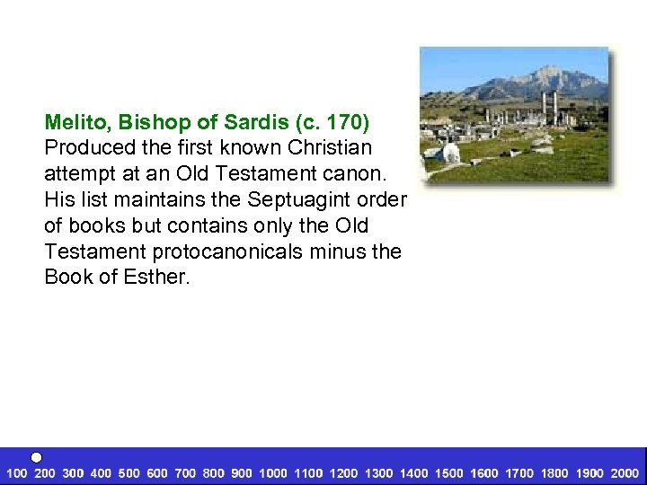Melito, Bishop of Sardis (c. 170) Produced the first known Christian attempt at an