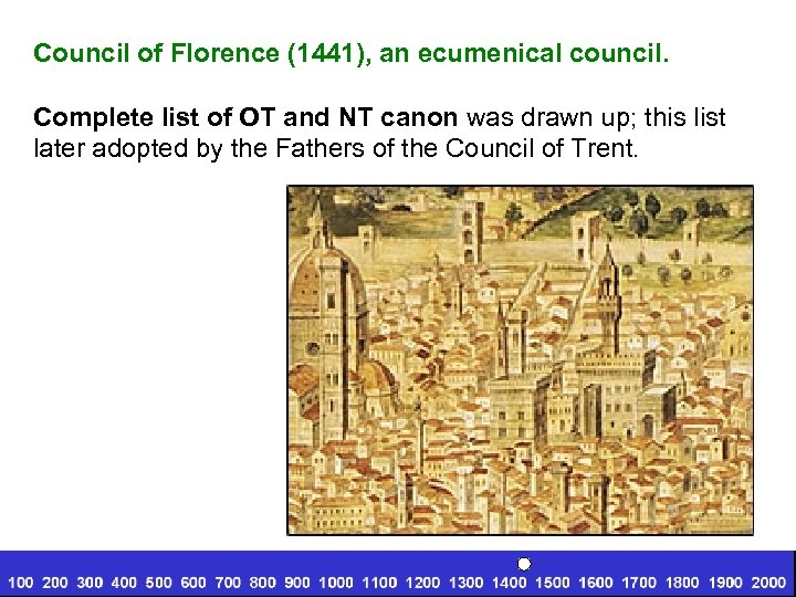 Council of Florence (1441), an ecumenical council. Complete list of OT and NT canon