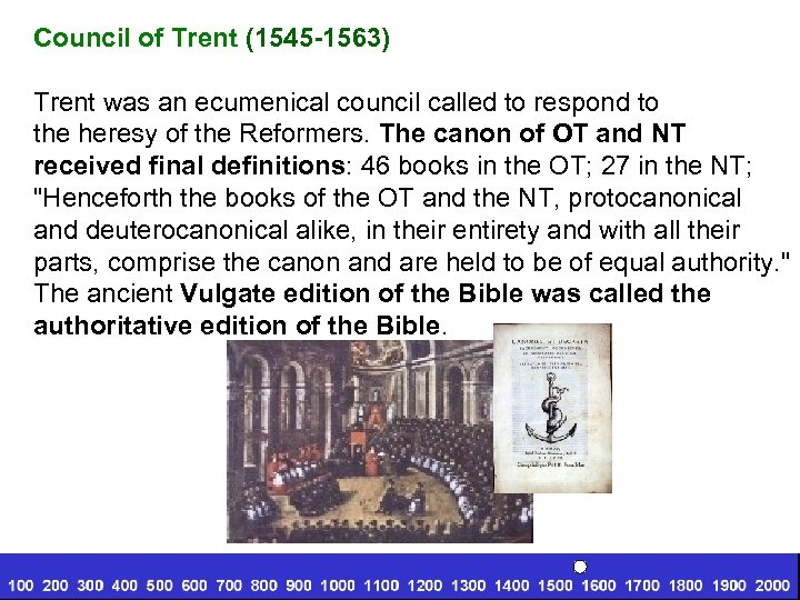 Council of Trent (1545 -1563) Trent was an ecumenical council called to respond to