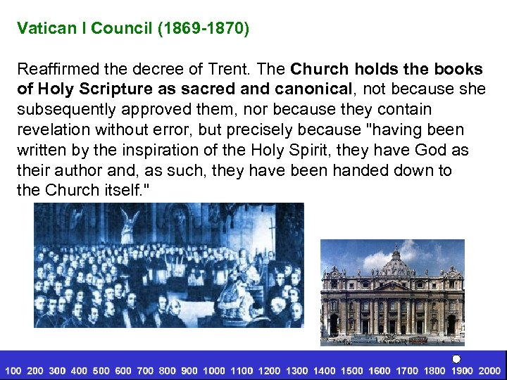 Vatican I Council (1869 -1870) Reaffirmed the decree of Trent. The Church holds the