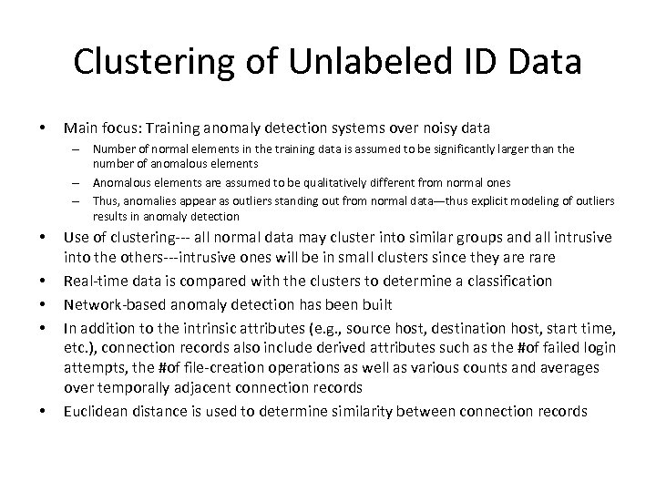 Clustering of Unlabeled ID Data • Main focus: Training anomaly detection systems over noisy