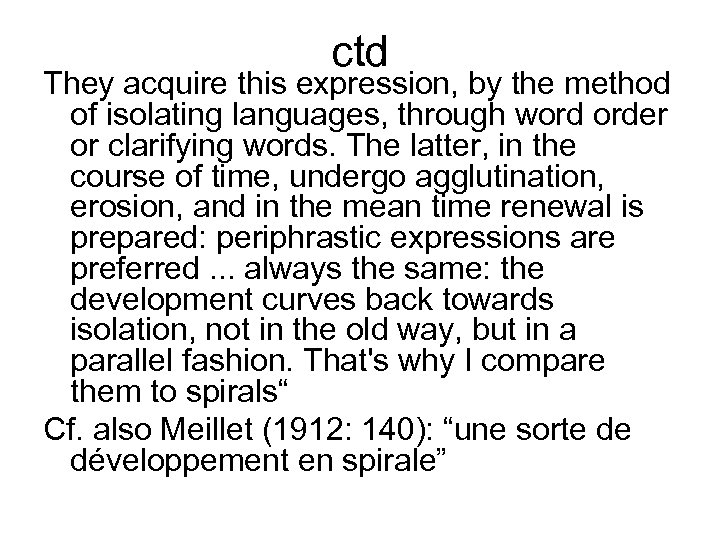 ctd They acquire this expression, by the method of isolating languages, through word order