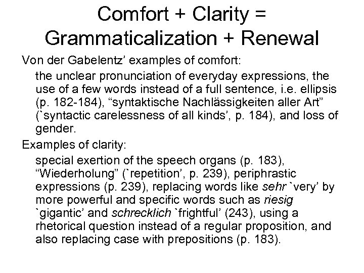 Comfort + Clarity = Grammaticalization + Renewal Von der Gabelentz' examples of comfort: the