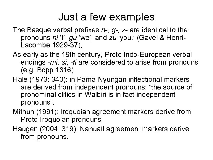 Just a few examples The Basque verbal prefixes n-, g-, z- are identical to