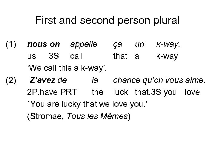 First and second person plural (1) (2) nous on appelle ça un k-way. us
