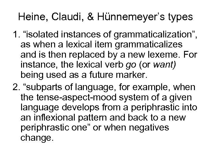 """Heine, Claudi, & Hünnemeyer's types 1. """"isolated instances of grammaticalization"""", as when a lexical"""