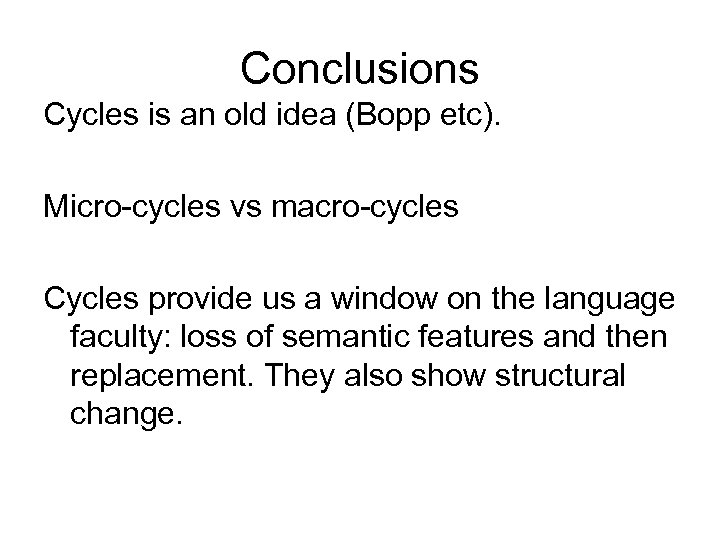 Conclusions Cycles is an old idea (Bopp etc). Micro-cycles vs macro-cycles Cycles provide us