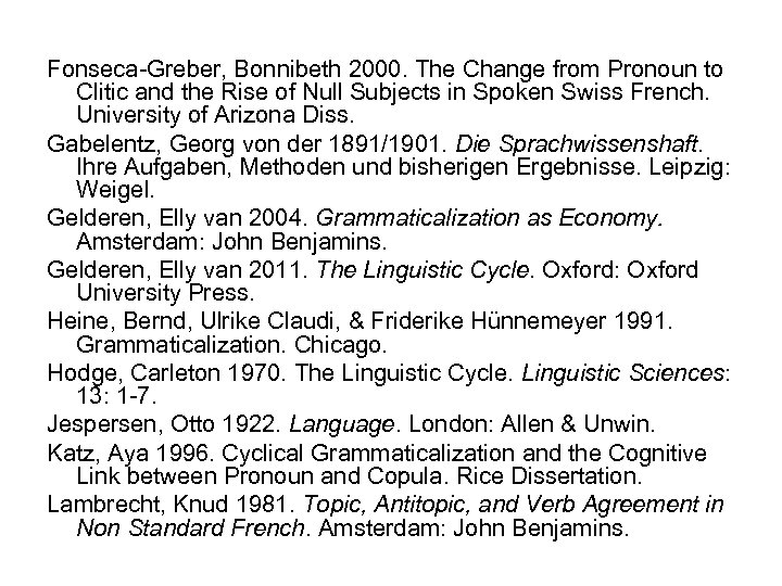 Fonseca-Greber, Bonnibeth 2000. The Change from Pronoun to Clitic and the Rise of Null